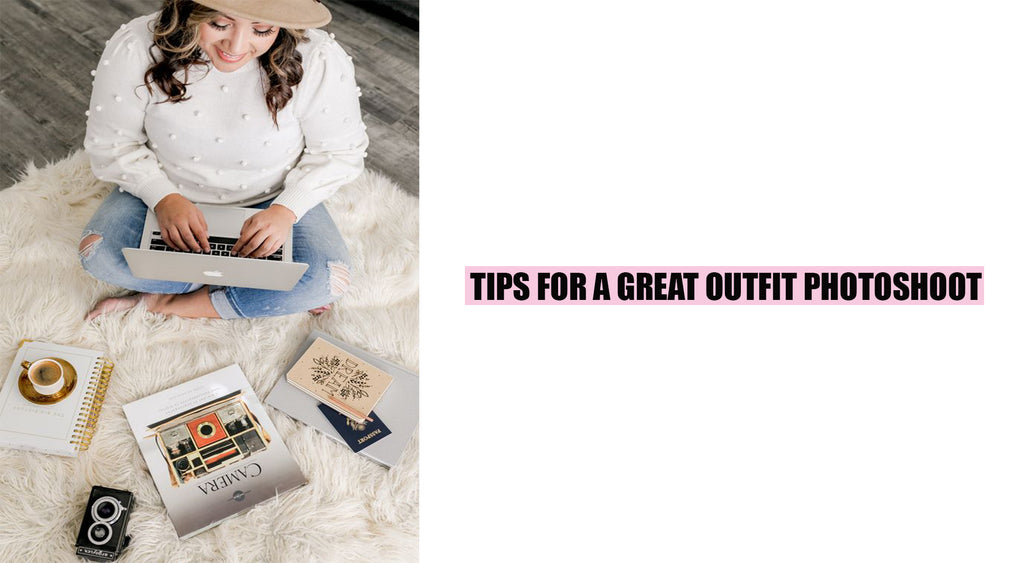 Tips For A Great Outfit Photoshoot