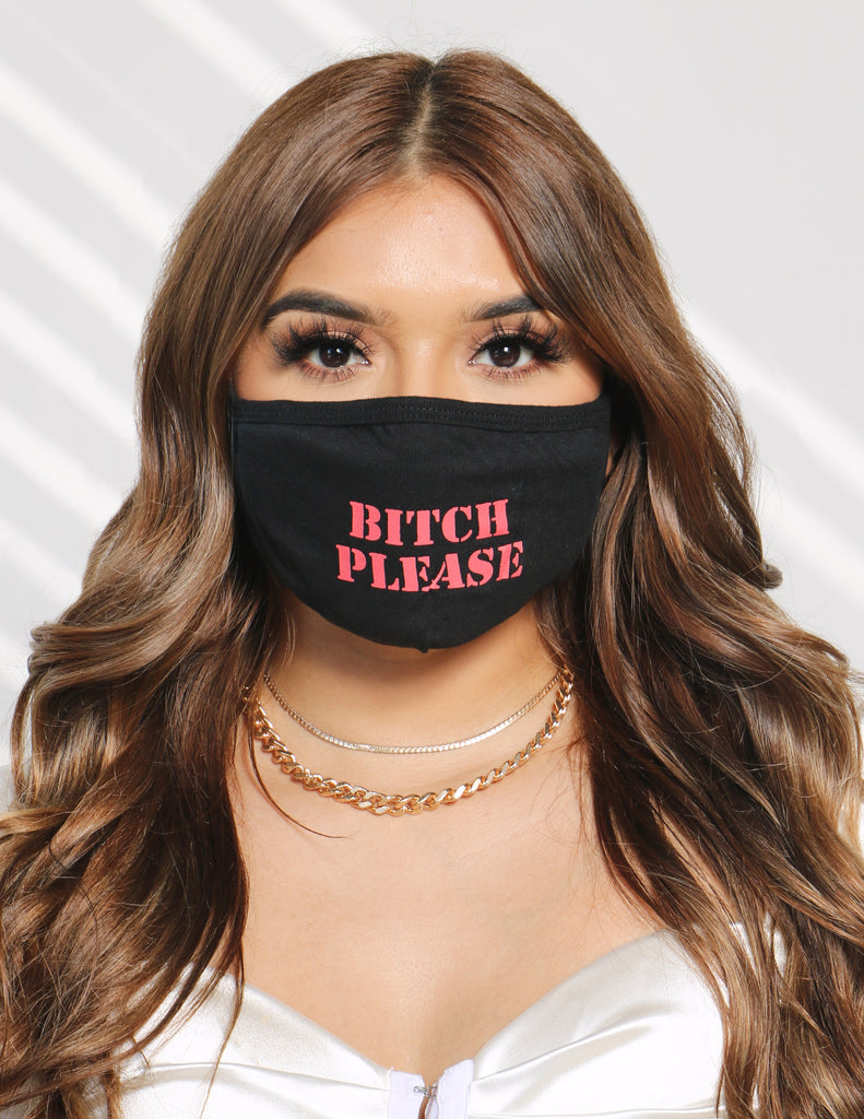 Bitch Please Face Mask