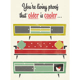 'Older Is Cooler' Midcentury Styled Birthday Card