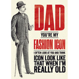 Modern Life is Rubbish: Fashion Icon Card for Dad