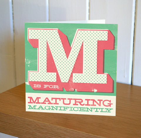 Uppercase 'Maturing Magnificently' Birthday Card