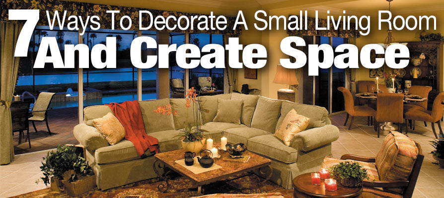 7 Ways To Decorate A Small Living Room And Create Space