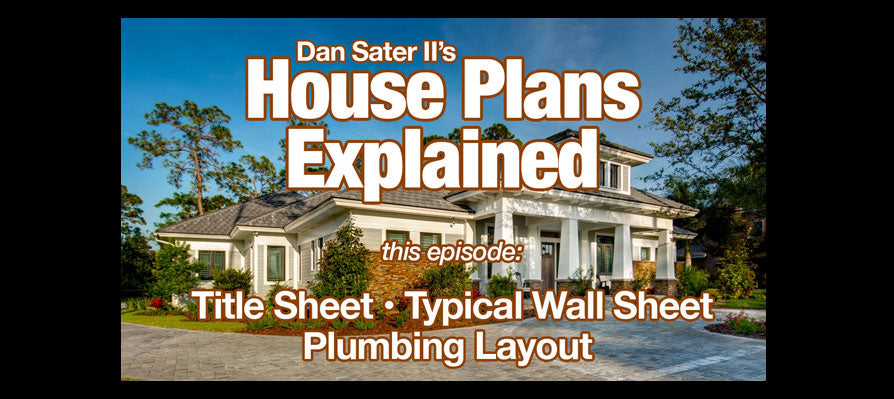 Dan's Video Series - House Plans Explained
