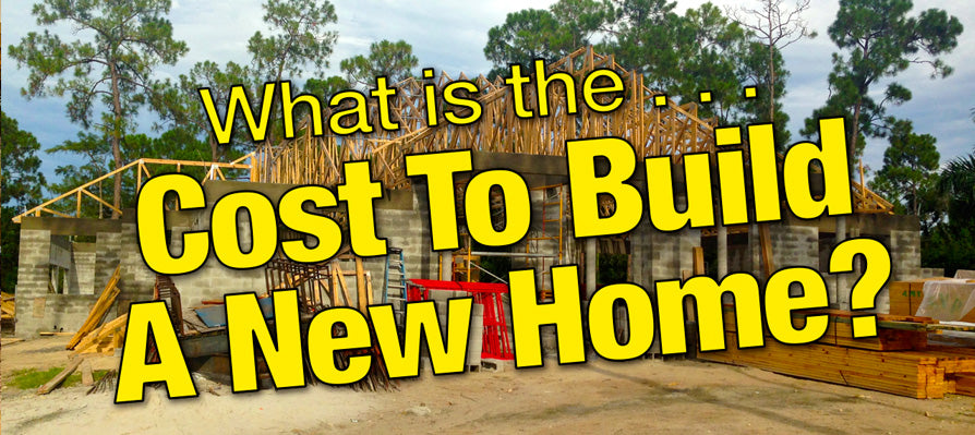 What is the cost to build a new home?