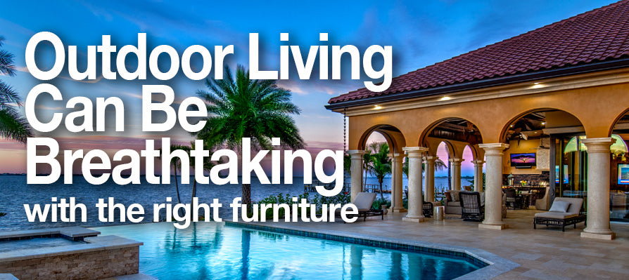 Summer's Here! Outdoors Living with Suncoast Furniture