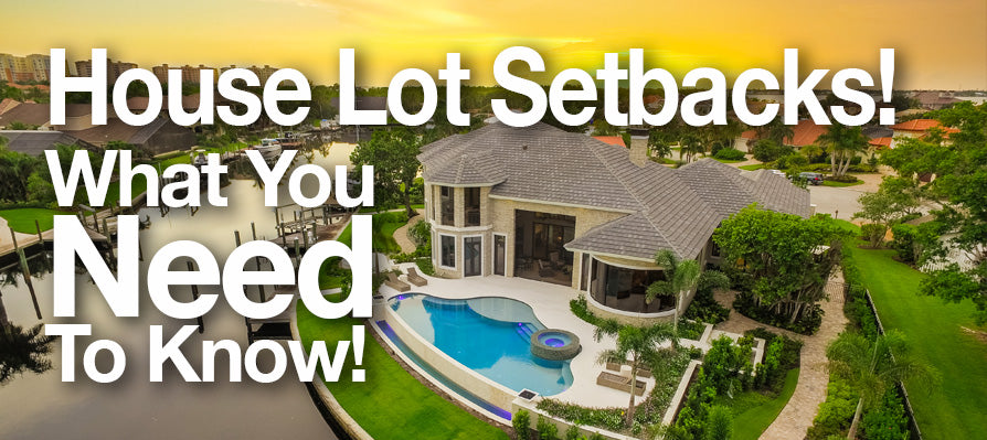 House Lot Setbacks! What You Need To Know!