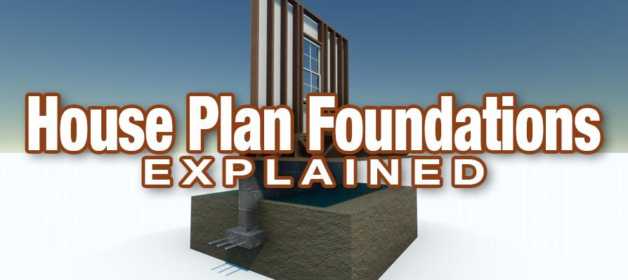 House Plan Foundations Explained