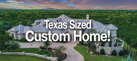 Texas Sized Custom Home
