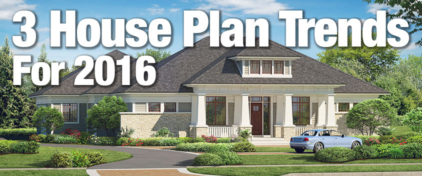 3 house plan trends for 2016 sater design collection for Latest house design 2016