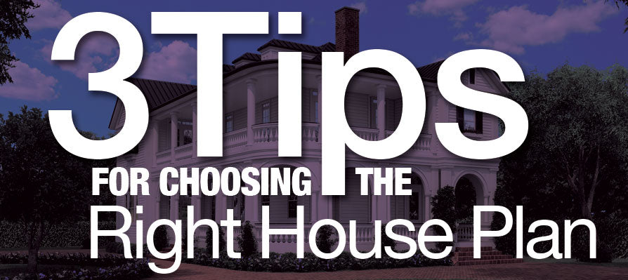 3 Tips for choosing the right house plan