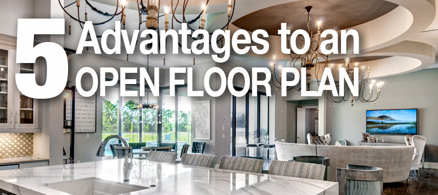 5 Advantages to an ope floor plan