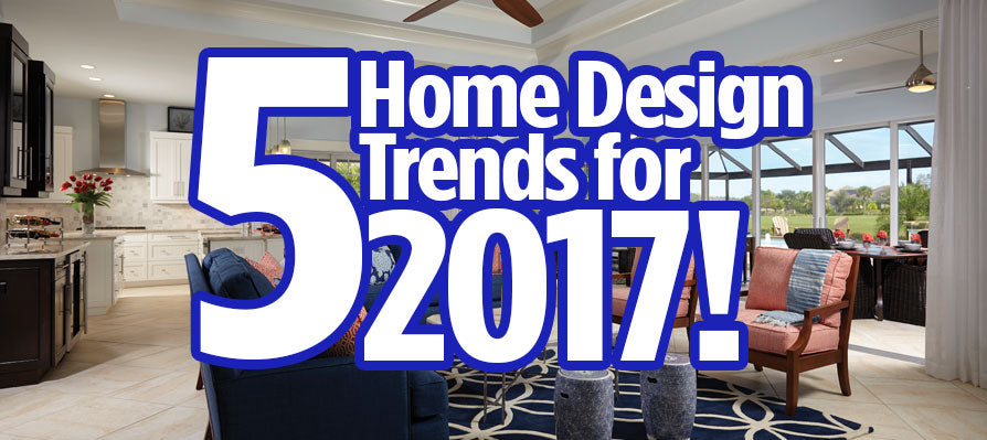 5 home Design Trends for 2017