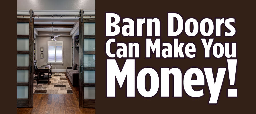 Barn Doors can make you money