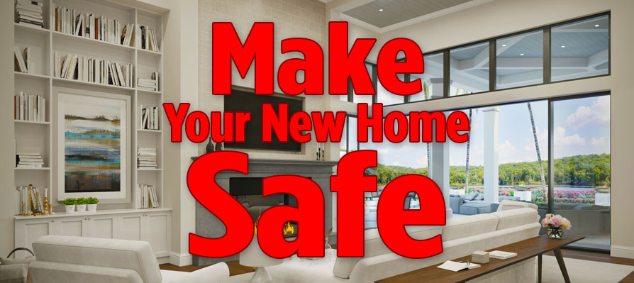 Make your new home safe