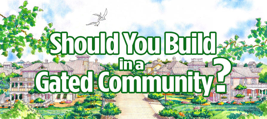 Should You Build in a Gated Community