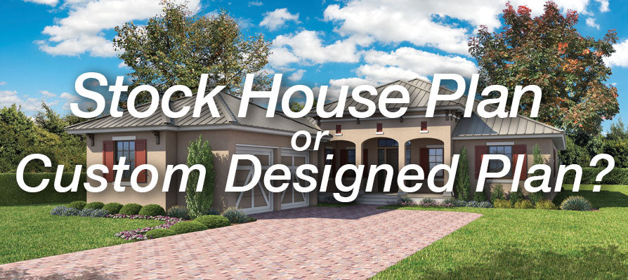 Stock or custom house plan