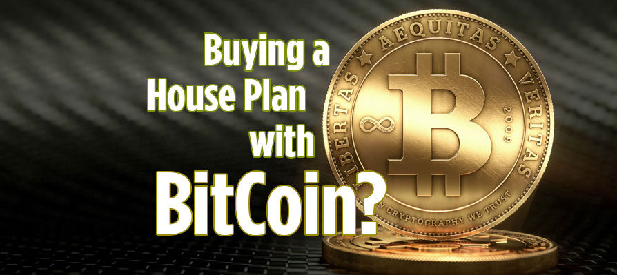 Buying a house plan with bitcoin