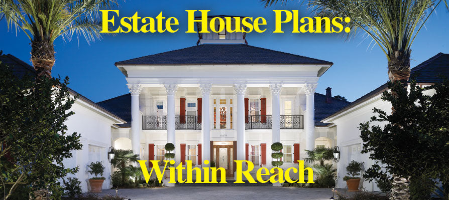 Estate House Plans within Reach