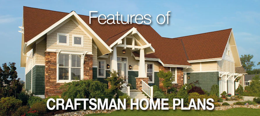 Features of Craftsman Home Plans