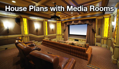 House Plans with Media Rooms