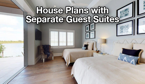 House plans with separate guest suite