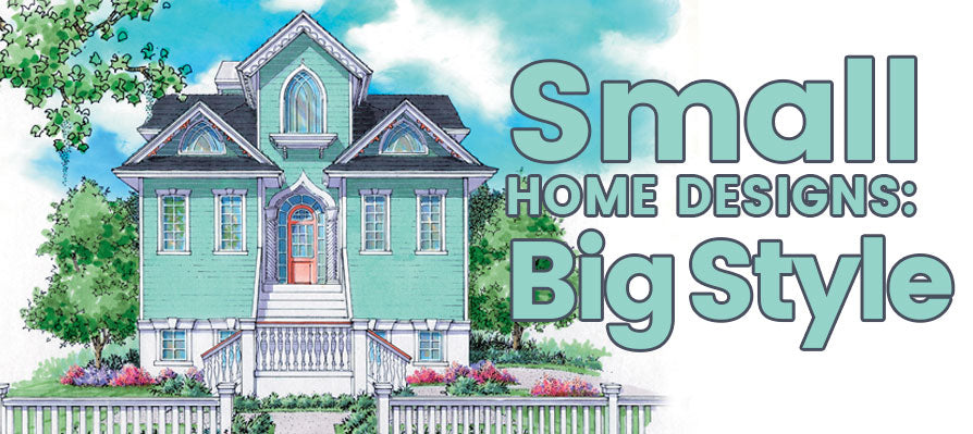 small home plans big style