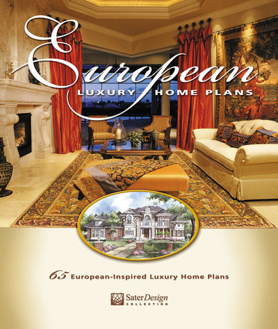 European Luxury Home Plans Book by Sater Design