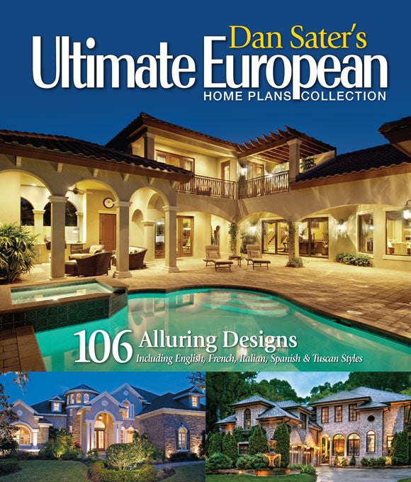Ultimate European Home Plans Book by Dan F. Sater II on sater luxury house plans, stephen fuller plans, garages with apartments plans,