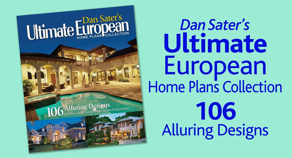 Ultimate European Home Plans Book by Dan F. Sater II