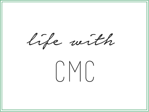 Life with CMC!