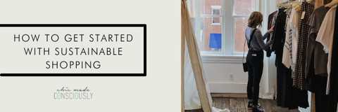Text reads how to get started with sustainable shopping