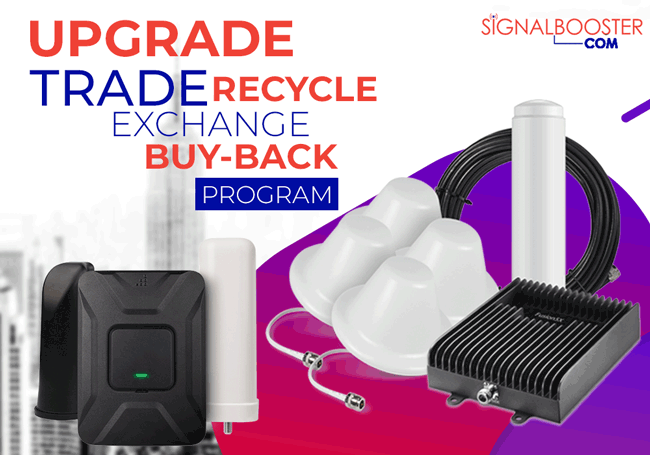 Cell Phone Signal Booster Upgrade, Trade, Exchange, Recycle, Buy-Back Program