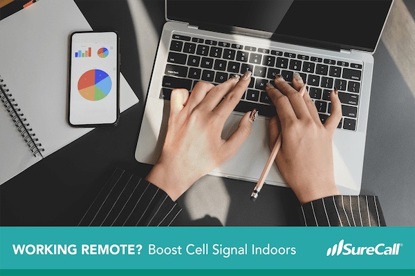 Started Working Remotely? Boost Cell Signal Indoors.
