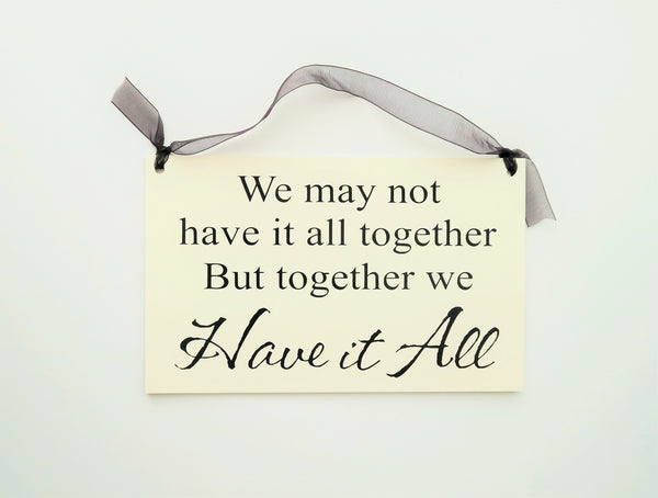 "FUNNY SIGNS: ""TOGETHER WE HAVE IT ALL"""