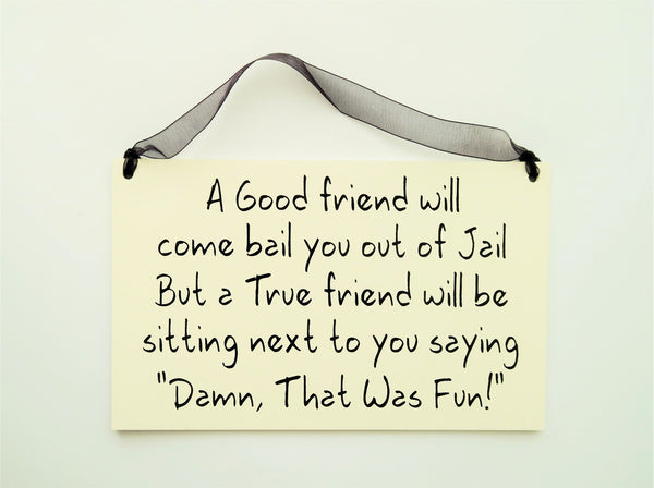 "FUNNY SIGNS: ""A TRUE FRIEND"""