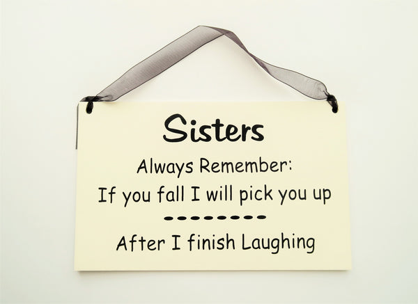 "FUNNY SIGNS: ""SISTERS ALWAYS REMEMBER"""
