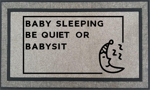 Door Mat ~ Baby Sleeping Be Quiet Or BabySit