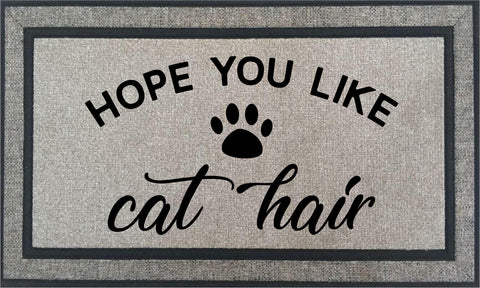 Door Mat ~ Hope You Like Cat Hair