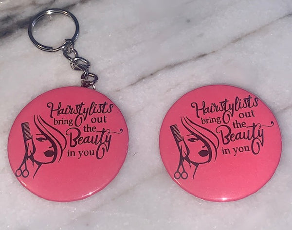 Buttons & Keychains ~ Hairstylist Bring Out The Beauty In You