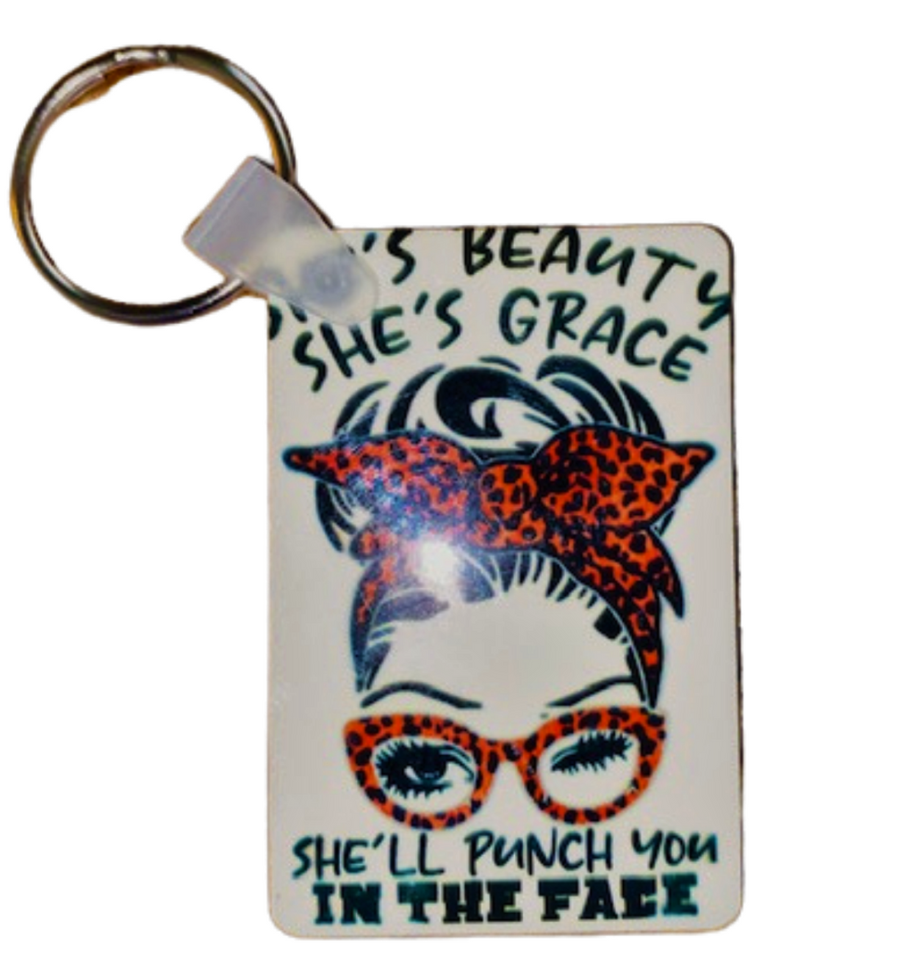 Keychain ~ She's Beauty, She's Grace, She'll Punch You In The Face