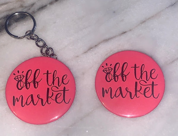 Buttons & Keychains ~ Off The Market