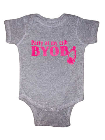 Baby Gear ~ Party At My Crib BYOB Baby Tee