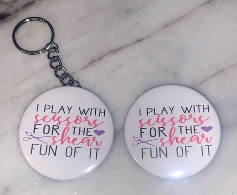 Buttons & Keychains ~ Play W/Scissors For Shear Fun