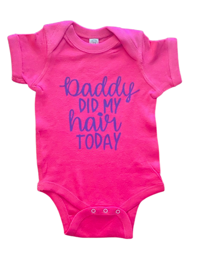 Baby Gear ~ Daddy Did My Hair Today Baby Tee