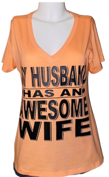 Married Life ~ Husband Has An Awesome Wife Ladies Tee