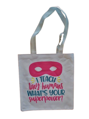 Tote Bag ~ Teaching Is My Super Power