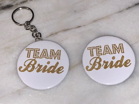 Buttons & Keychains ~ Team Bride