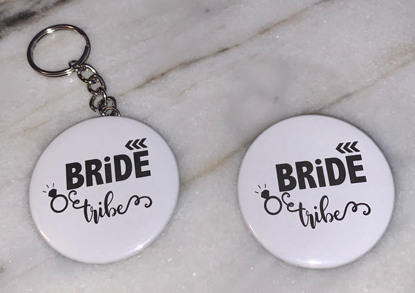 Buttons & Keychains ~ Bride Tribe