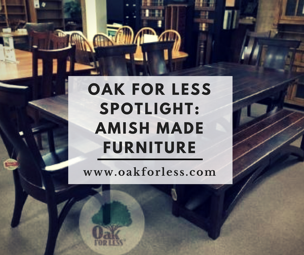 Oak For Less Spotlight: Amish Made Furniture