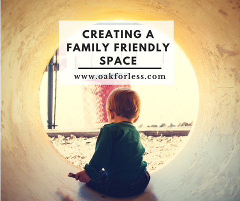 Creating a Family Friendly Space